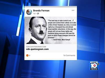 Brenda Forman, Broward Clerk of Court, posted a quote attributed to Adolf Hitler on her Facebook page. Facebook flagged the post for a fact check error saying it was not a quote from the Nazi leader.