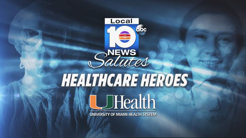 Local 10 is saluting healthcare heroes.